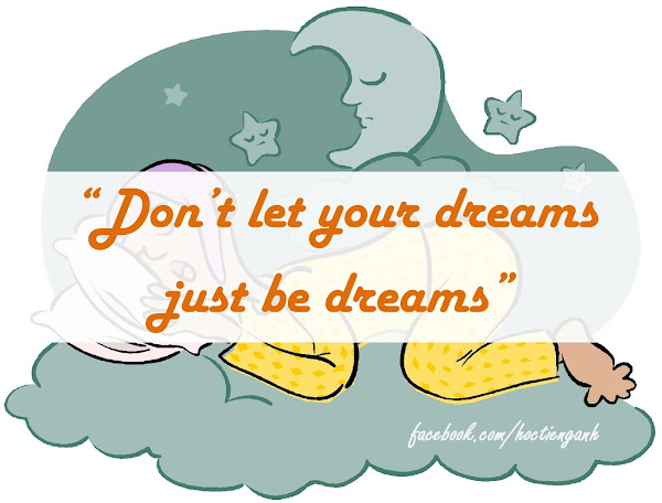 Don't let your dream just be dream