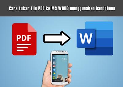 Cara tukar file PDF ke MS WORD menggunakan handphone