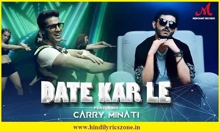 Date Kar Le (डेट कर ले) Lyrics In Hindi~Romy ft. CarryMinati | Salim-Sulaiman |, Date Kar Le Lyrics