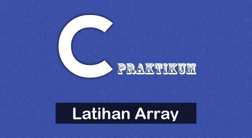 Latihan Program Array Bahasa C