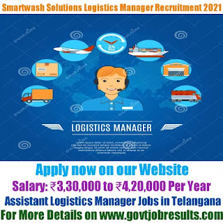Smartwash Solutions Assistant Logistics Manager Recruitment 2021-22