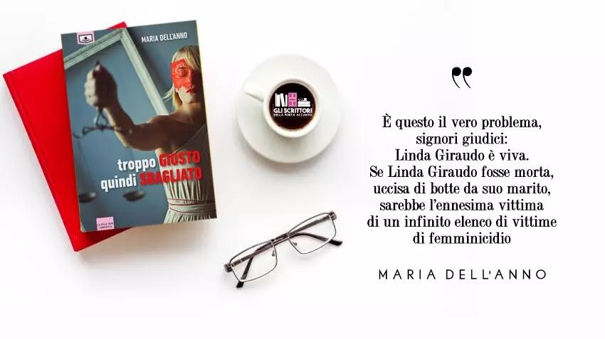 Troppo giusto quindi sbagliato, un romanzo processuale di Maria Dell'Anno