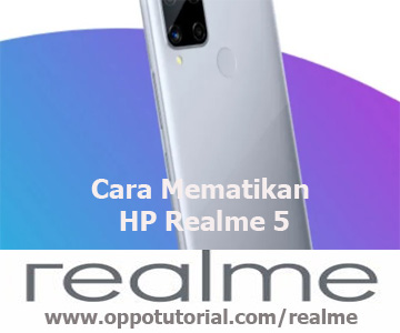 Cara Mematikan HP Realme 5