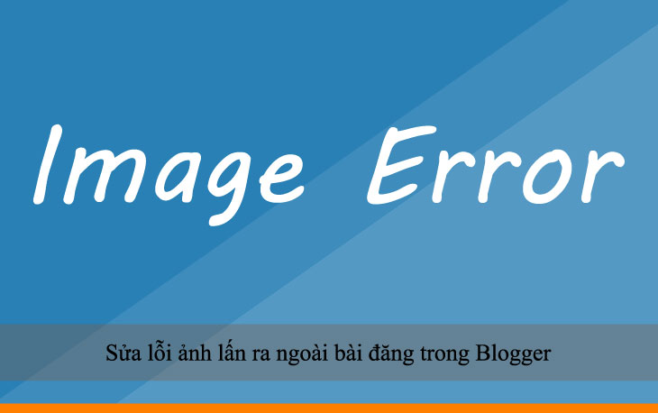 Sửa lỗi ảnh lấn ra ngoài bài đăng trong Blogger