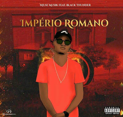 Nilse Vuitton Feat Black Thundr - Império Romano (Rap) Download Mp3,Baixar Mp3 Rap, 2020, Download Grátis