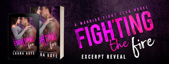 Excerpt Reveal: Fighting the Fire By Laura Kaye