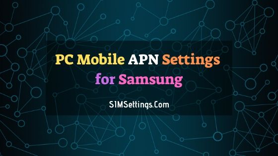 PC Mobile APN Settings Samsung | 4G LTE APN in Canada 2020