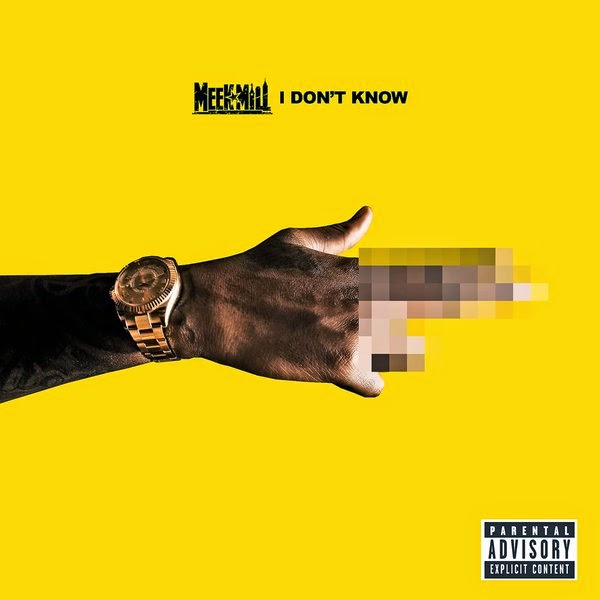 Meek Mill - I Don't Know - Single  Cover