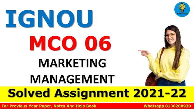 MCO 06 MARKETING MANAGEMENT Solved Assignment 2021-22