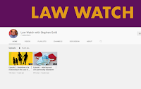 Law Watch - subscribe to my new YouTube Channel