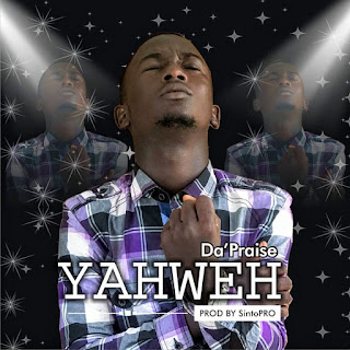 [Music] Da'Praise – Yahweh Mp3