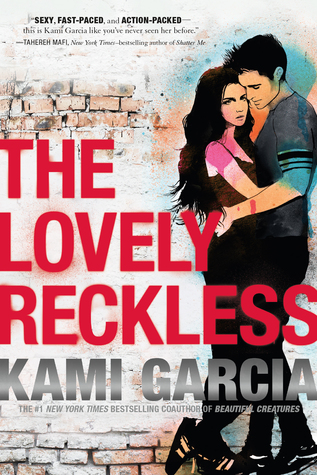 Quick Pick: The Lovely Reckless, By Kami Garcia