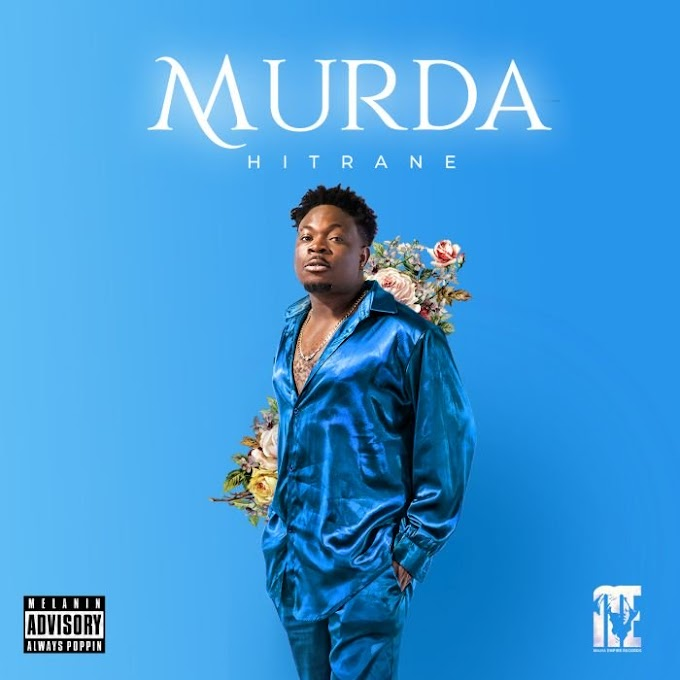 [Music + Video] Hitrane – Murda