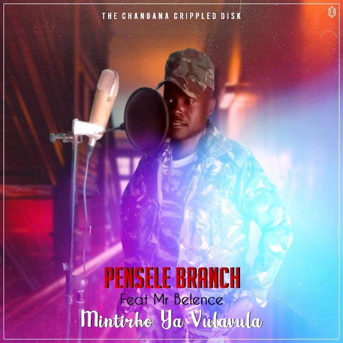 PENSELE BRANCH FT MR BELENCE-MINTIRHO YA VULAVULA(ESCLUSIVO 2020)[DOWNLOAD MP3]