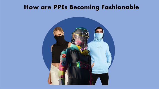 Fashionable PPEs in daily clothing