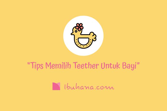 tips cara memilih teether untuk bayi