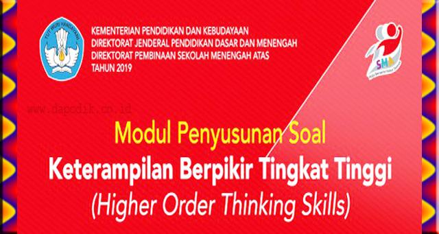 Download Gratis Modul Penyusunan Soal Ketrampilan Berpikir Tingkat Tinggi Higher Order Thinking Skills (HOTS) SMA Lengkap Semua Mata Pelajaran