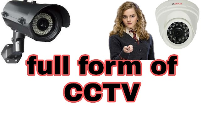 What is the full form of CCTV?