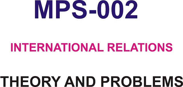 MPS-002   International Relations Theory And Problems