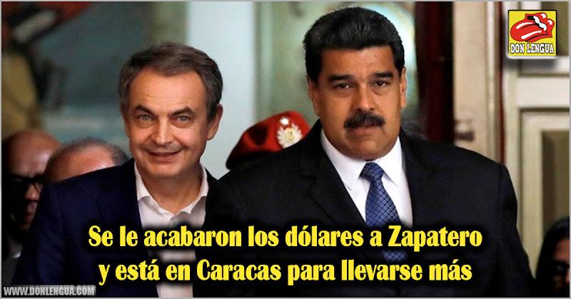 Se le acabaron los dólares a Zapatero y está en Caracas para llevarse más