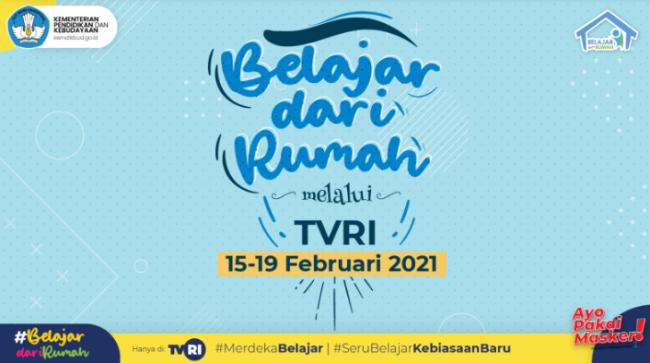 Jadwal dan Panduan Belajar Dari Rumah (BDR) TVRI Minggu Ke-7 (8, 9, 10, 11, dan 12 Februari 2021)