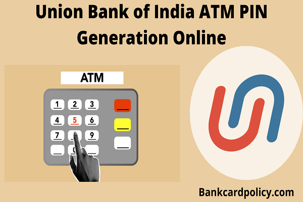 Union Bank of India ATM PIN Generation Online