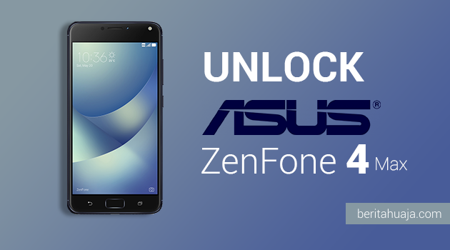 How To Unlock Bootloader ASUS ZenFone 4 Max