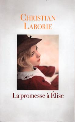 La promesse à Elise - Christian Laborie - France Loisirs