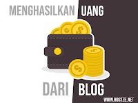 Cara Menghasilkan Uang Dari Blog Lengkap