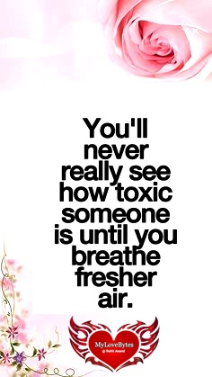Ending toxic relationship quotes, escaping toxic relationship quotes, free from toxic relationship quotes sad Unloved,bad relationship quotes with images
