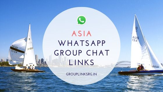Whatsapp Group Links Asia 2020 - Join Now .