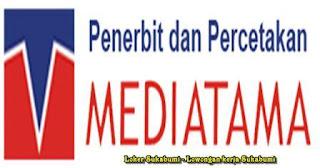 Lowongan Kerja MEDIATAMA Sukabumi Terbaru