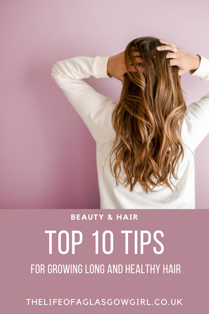 Pinterest image for 10 Tips for Healthy Hair - Want long or healthy hair? Here are my top 10 tips for achieving healthy hair on Thelifeofaglasgowgirl.co.uk