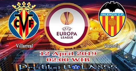 Prediksi Bola855 Villarreal vs Valencia 12 April 2019