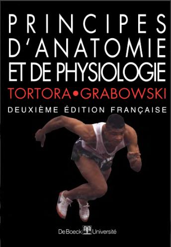 Livre : Principes d'anatomie et de physiologie - Gerard Tortora, De Boeck