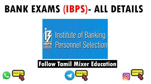 ALL BANK (IBPS) EXAMS FULL DETAILS - BANK (IBPS) தேர்வுகள் பற்றிய முழு விபரம்