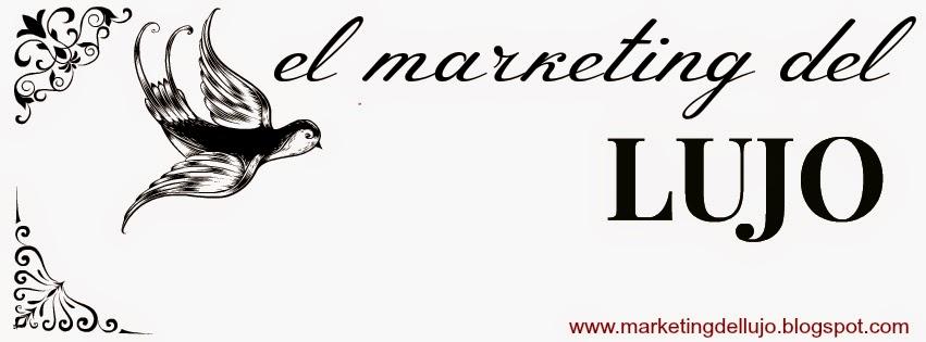 EL MARKETING DEL LUJO: 1: LA EVOLUCIÓN DEL MARKETING DE LA