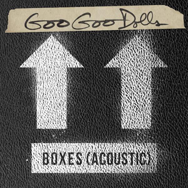 The Goo Goo Dolls - Boxes (Acoustic) - Single Cover