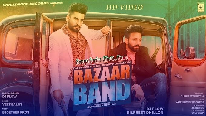 Bazaar Band Lyrics In Hindi & English – Dilpreet Dhillon ft. Dj Flow | Latest Punjabi Song Lyrics 2020