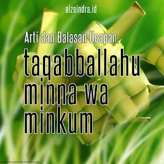 taqabballahu minna wa minkum arti lengkap
