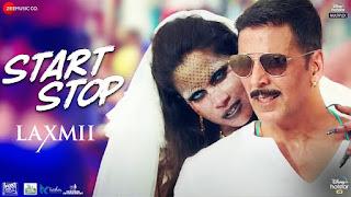 START STOP (स्टार्ट स्टॉप Lyrics in Hindi) - Laxmii | Akshay Kumar