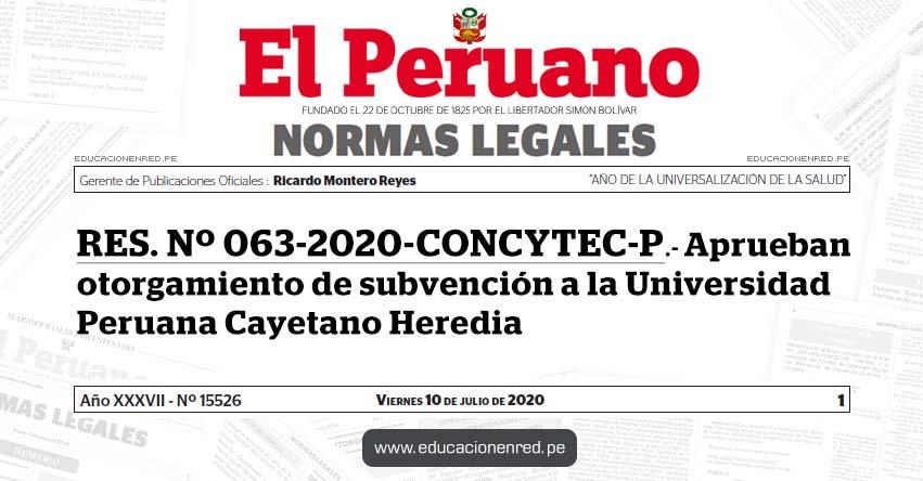 RES. Nº 063-2020-CONCYTEC-P.- Aprueban otorgamiento de subvención a la Universidad Peruana Cayetano Heredia