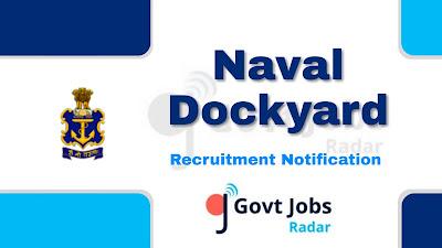 Naval Dockyard Recruitment Notification 2019, Naval Dockyard Recruitment 2019 Latest, govt jobs in India, central govt jobs, latest Naval Dockyard Recruitment update