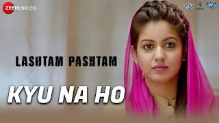 Kyu Na Ho Lyrics   Lashtam Pashtam  Benny Dayal & Shalmali Kholgade