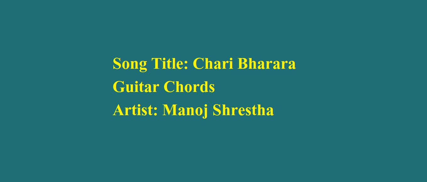 Chari Bharara Guitar Chords Manoj Shrestha Easy Nepali Guitar Chords