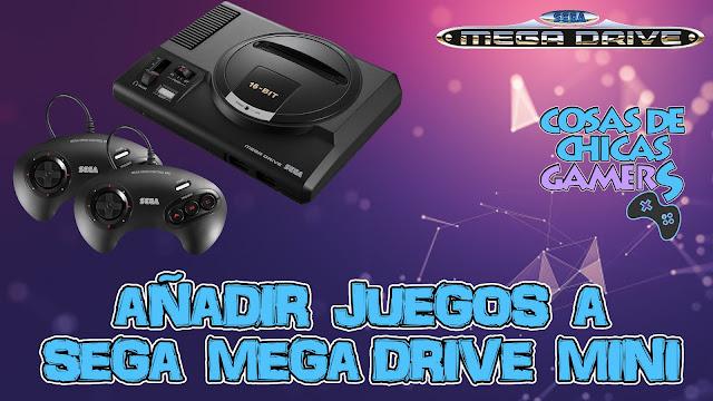 Añadir juegos a Sega Mega Drive Mini