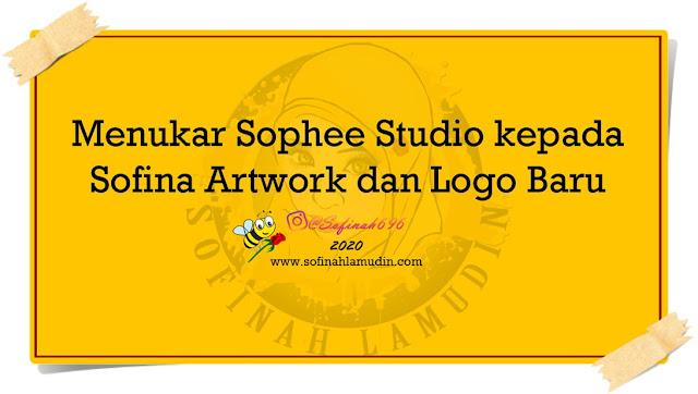 Menukar Sophee Studio kepada Sofina Artwork dan Rekaan Logo Baru