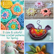 Feature Friday: 8 Cute & Colorful Free Crochet Patterns for Spring!