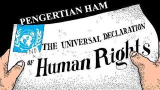 Pengertian HAM ( Hak Asasi Manusia): Ciri-Ciri, Macam-Macam, Undang-Undang, Pelanggaran HAM di Indonesia
