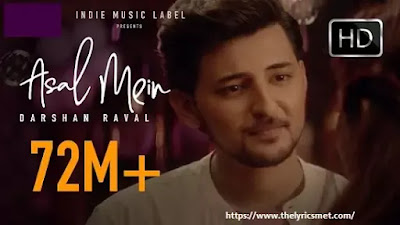Asal Mein Song Lyrics - Darshan Raval | Latest Hit song 2020